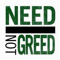 Need not greed